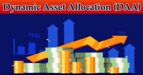 Dynamic Asset Allocation (DAA)
