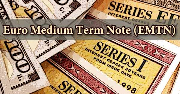 Euro Medium Term Note (EMTN)