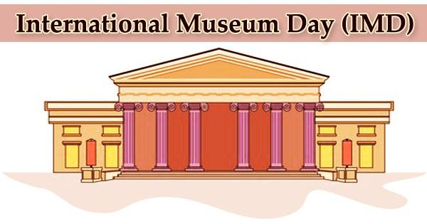 International Museum Day (IMD)
