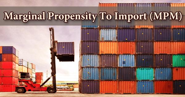 Marginal Propensity To Import (MPM)