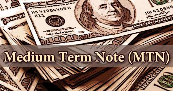Medium Term Note (MTN)
