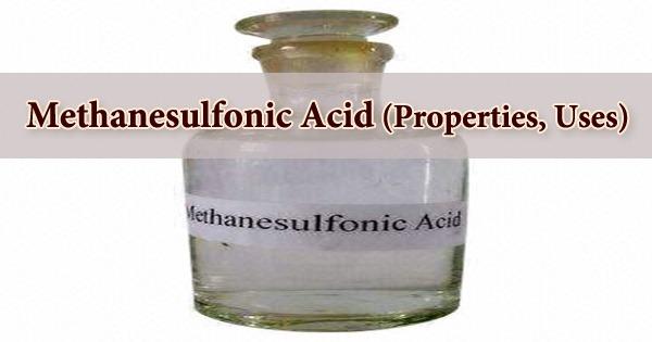 Methanesulfonic Acid (Properties, Uses)