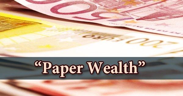 Paper Wealth