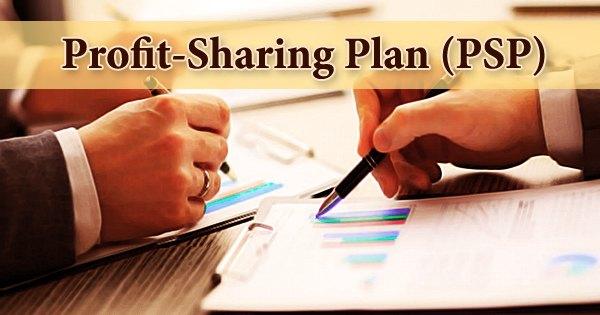 Profit-Sharing Plan (PSP)