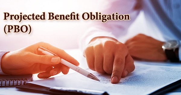 Projected Benefit Obligation (PBO)