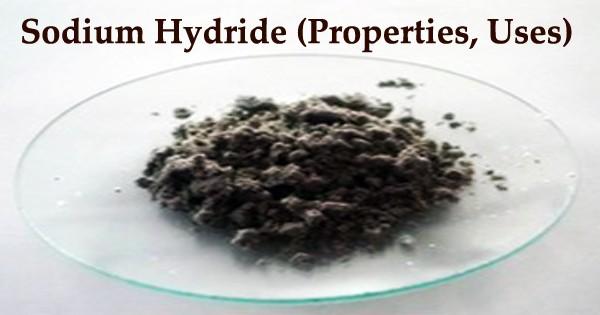 Sodium Hydride (Properties, Uses)