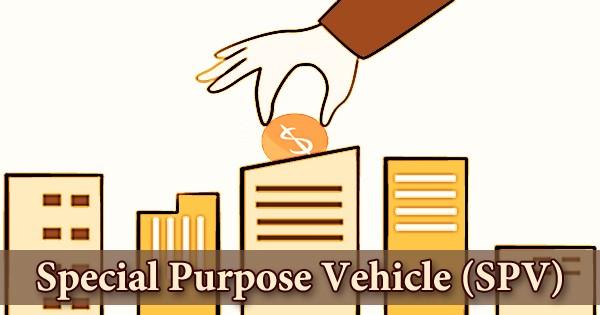 Special Purpose Vehicle (SPV)