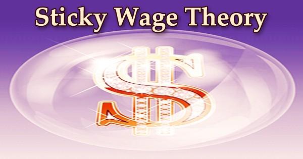 Sticky Wage Theory