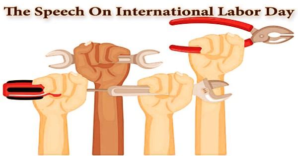 The Speech On International Labor Day