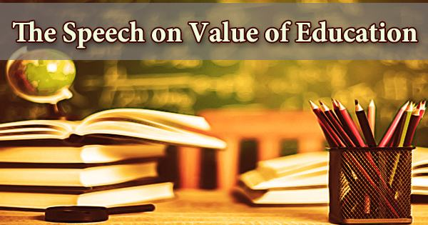 The Speech on Value of Education
