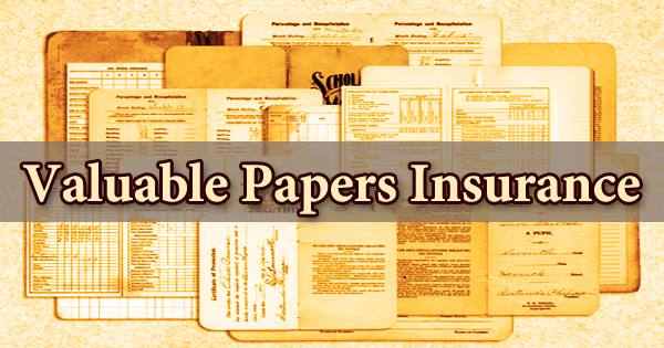 Valuable Papers Insurance