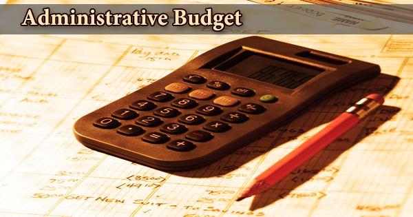 Administrative Budget