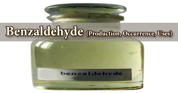 Benzaldehyde (Production, Occurrence, Uses)