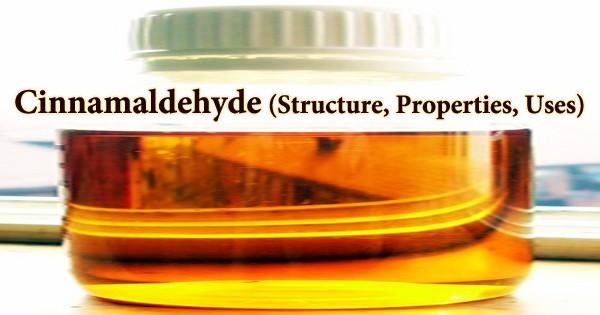 Cinnamaldehyde (Structure, Properties, Uses)