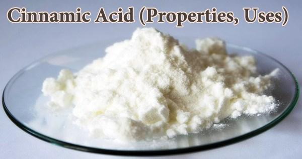 Cinnamic Acid (Properties, Uses)