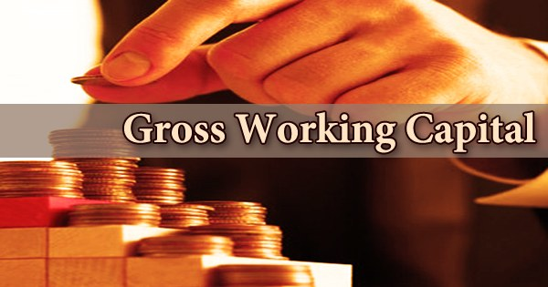 Gross Working Capital