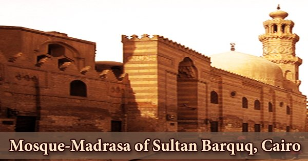 A visit to a historical place/building (Mosque-Madrasa of Sultan Barquq, Cairo)