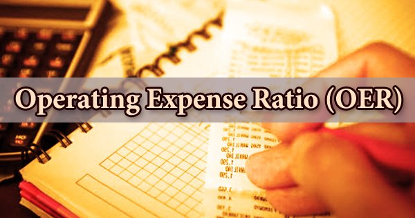 Operating Expense Ratio (OER)