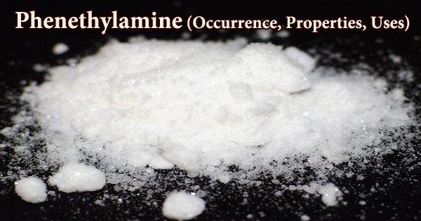 Phenethylamine (Occurrence, Properties, Uses)