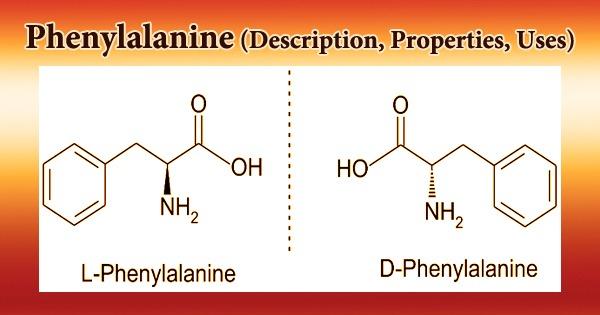 Phenylalanine (Description, Properties, Uses)