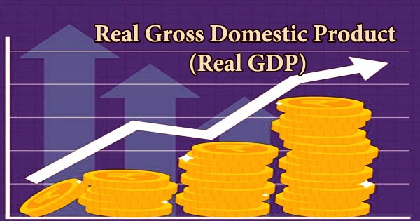 Real Gross Domestic Product (Real GDP)