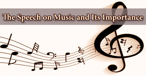 The Speech on Music and Its Importance