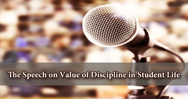 The Speech on Value of Discipline in Student Life