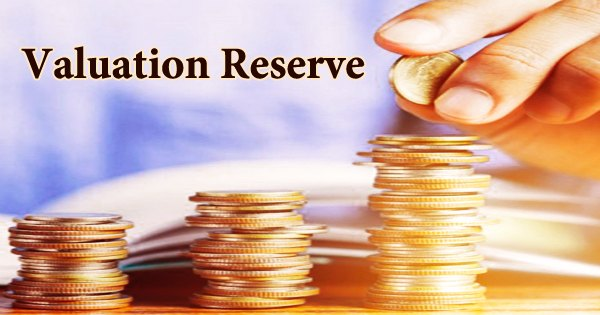 Valuation Reserve