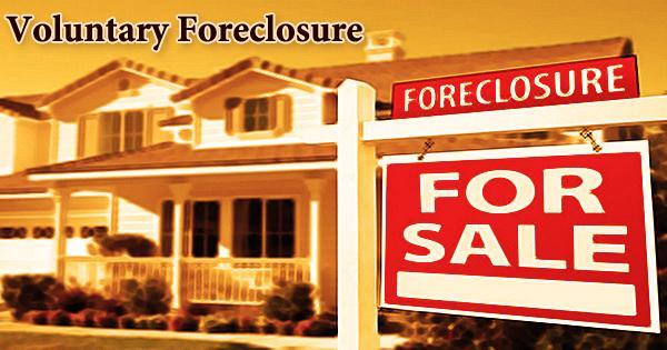 Voluntary Foreclosure
