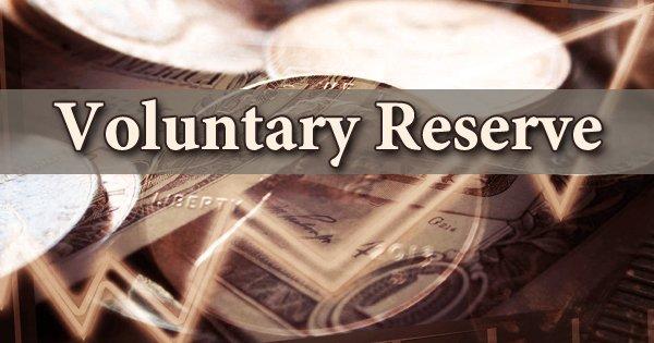 Voluntary Reserve