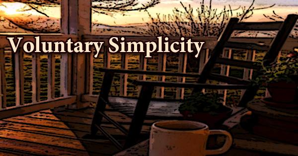 Special Considerations and Steps to Implement Voluntary Simplicity