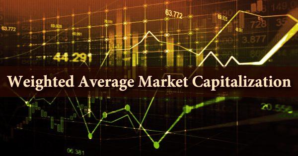 Weighted Average Market Capitalization