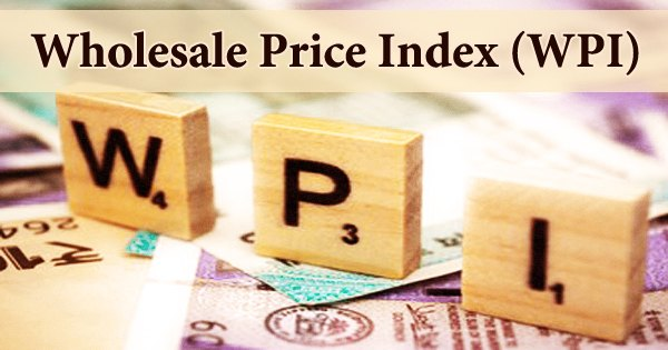 Wholesale Price Index (WPI)