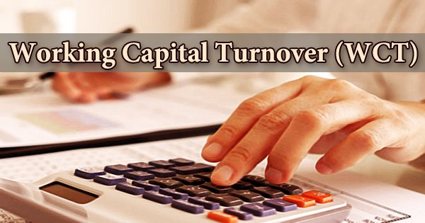 Working Capital Turnover (WCT)