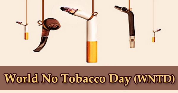 World No Tobacco Day (WNTD)