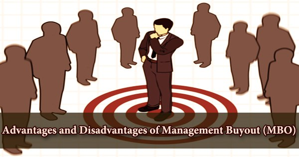 Advantages and Disadvantages of a Management Buyout (MBO)