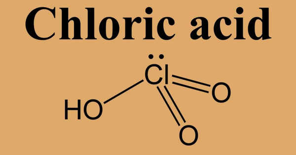 Chloric Acid – an Oxoacid of Chlorine