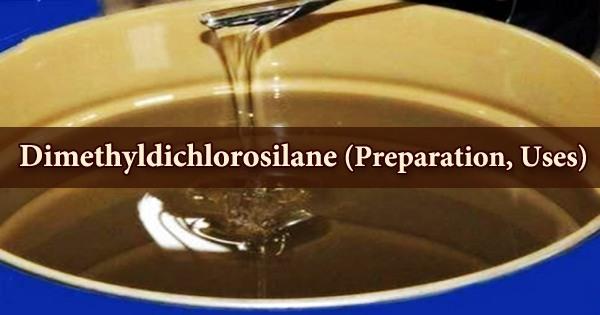 Dimethyldichlorosilane (Preparation, Uses)