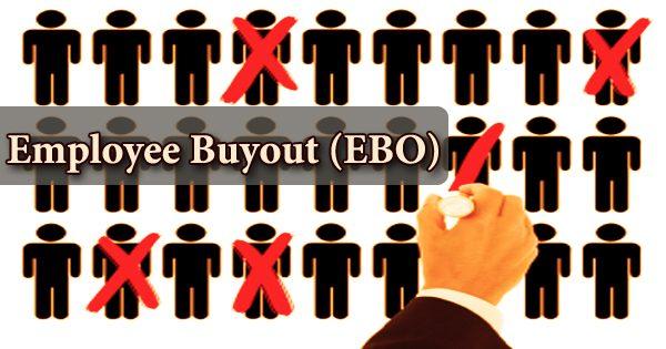 Employee Buyout (EBO)