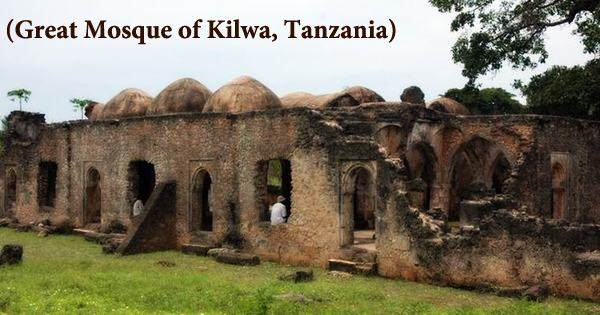 A visit to a historical place/building (Great Mosque of Kilwa, Tanzania)