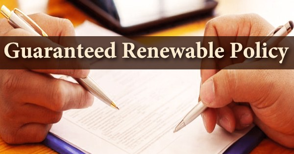 Guaranteed Renewable Policy
