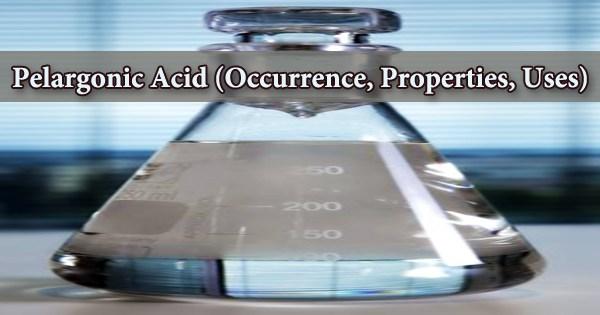 Pelargonic Acid (Occurrence, Properties, Uses)
