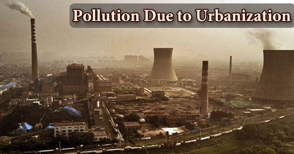 Pollution Due to Urbanization