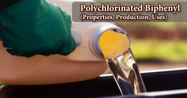 Polychlorinated Biphenyl (Properties, Production, Uses)