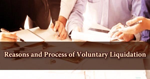 Reasons and Process of Voluntary Liquidation