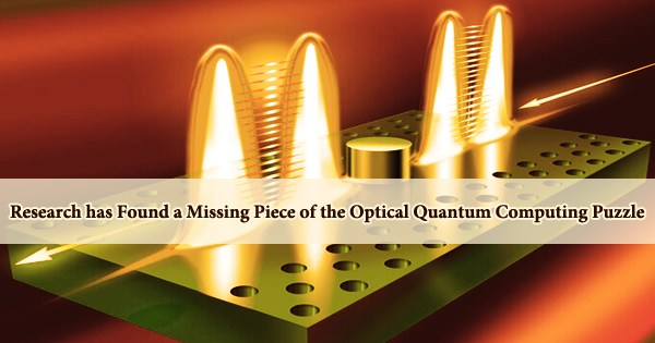 Research has Found a Missing Piece of the Optical Quantum Computing Puzzle