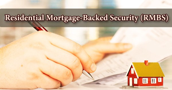Residential Mortgage-Backed Security (RMBS)