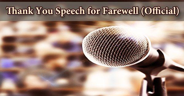 Thank You Speech for Farewell (Official)