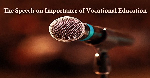 The Speech on Importance of Vocational Education