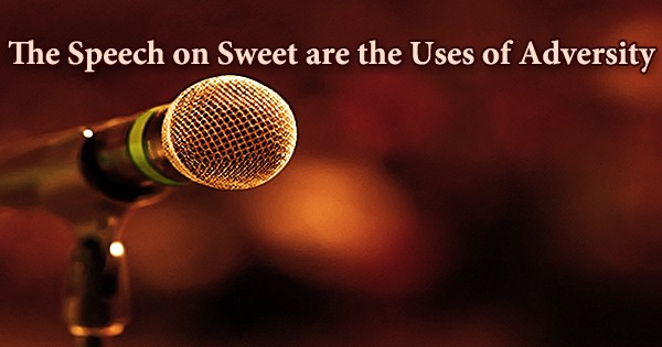 The Speech on Sweet are the Uses of Adversity
